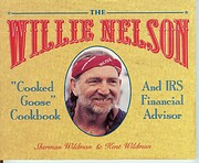 The Willie Nelson Cooked Goose Cookbook…