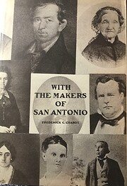 With the Makers of San Antonio: Genealogies…