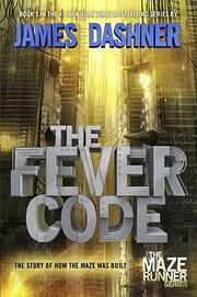 The Fever Code (Maze Runner, Book Five;…