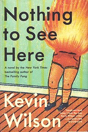 Nothing to See Here de Kevin Wilson