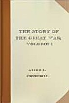 The Story of the Great War Volume 1 by Allen…