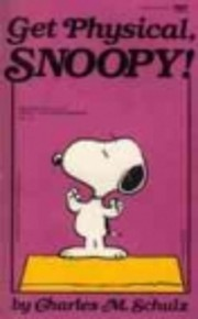 Get Physical, Snoopy (I'm Not Your…