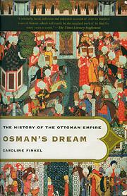 Osman's Dream: The History of the Ottoman…