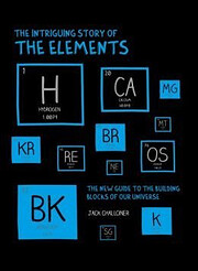 The Intriguing Story of the Elements: The…