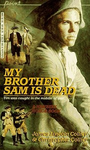 My Brother Sam Is Dead (A Newbery Honor…