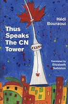 Thus speaks the CN tower by Hédi Bouraoui