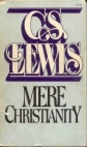 Mere Christianity : a revised and enlarged…