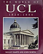 The World of UCL, 1828-1990 by Negley Harte