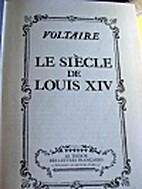 Voltaire. Le Siècle de Louis XIV :…