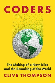 Coders: The Making of a New Tribe and the…