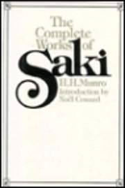 Complete Works of Saki von Saki; H.H. Munro
