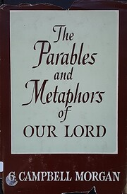 The Parables and Metaphors of Our Lord (G.…