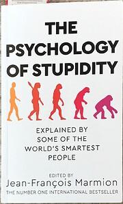 The Psychology of Stupidity – tekijä:…