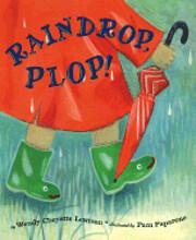 Raindrop, Plop! de Wendy Cheyette Lewison