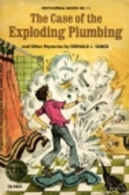The case of the exploding plumbing and other…