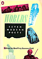 Worlds: Seven Modern Poets by Geoffrey…