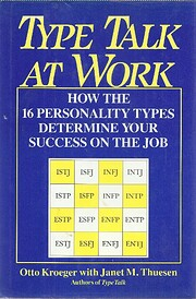 Type talk at work : how the 16 personality…