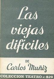 Las viejas difíciles por Carlos Muñiz