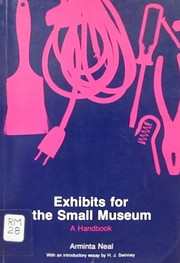 Exhibits for the Small Museum: A Handbook…