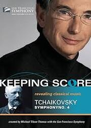 Keeping Score Tchaikovsky Symphony no. 4