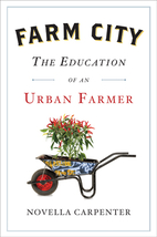 Farm City: The Education of an Urban Farmer…