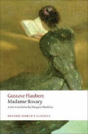 Madame Bovary: Provincial Manners (Oxford…