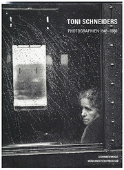 Toni Schneiders: Photographien 1946-1980 de…