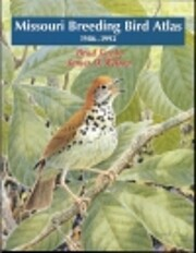 Missouri Breeding Bird Atlas: 1986-1992…