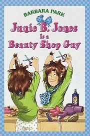 Junie B. Jones Is a Beauty Shop Guy –…