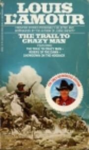 Trail to Crazy Man af Louis L'Amour