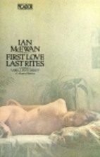 First Love, Last Rites: Stories by Ian…