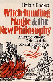 Witch hunting, magic, and the new philosophy…
