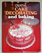 Creative Cake Decorating by Rose Cantrell