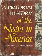 A pictorial history of the Negro in America…