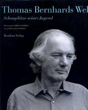 Thomas Bernhards Welt: Schauplätze seiner…