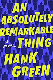 An Absolutely Remarkable Thing: A Novel (The…