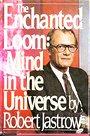 ENCHANTED LOOM (Touchstone Books) - Robert jastrow