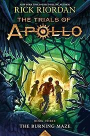 The Burning Maze (Trials of Apollo, The Book…