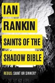 Saints of the Shadow Bible (A Rebus Novel)…