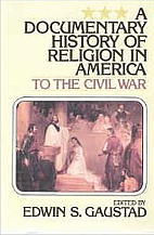 A Documentary History of Religion in America…