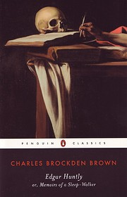Edgar Huntly, or, Memoirs of a sleep-walker…