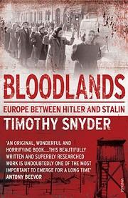 Bloodlands: Europe Between Hitler and Stalin…