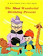 The Most Wonderful Birthday Present by Betty…