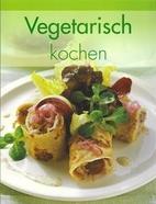 Vegetarisch kochen by Anthony Carroll