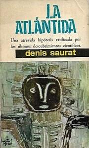 LA ATLÁNTIDA by Denis Saurat