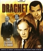 Dragnet: The Classic TV Show by Jack Webb