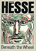 BENEATH THE WHEEL. by Hermann. Hesse