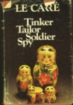 Tinker, tailor, soldier, spy by John Le…
