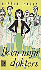 Ik en mijn dokters by Gisèle Parry