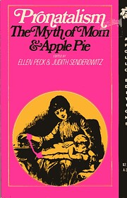 Pronatalism: The myth of mom & apple pie af…